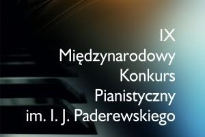 IX MIĘDZYNARODOWY KONKURS PIANISTYCZNY IM. I. J. PADEREWSKIEGO