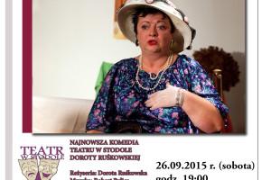 Najnowsza komedia Teatru w Stodole Doroty Ruskowskiej.